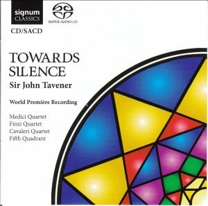 Towards Silence - Sir John Tavener - Medici Quartet - Finzi Quartet - Cavaleri Quartet - Fifth Quadrant-World Premiere Recording