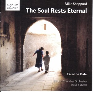 The Soul Rests Eternal - Mike Sheppard - Caroline Dale - English Chamber Orchestra - Steve Sidwell -Cello-Chamber Music