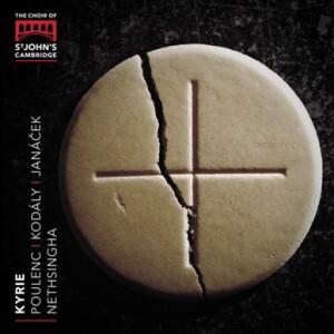 POULENC - KODALY - JANACEK - Kyrie - St John's College Choir Cambridge - Andrew Nethsingha, conductor