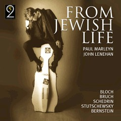 From Jewish Life: Cello music by Bernstein & Bloch-Piano and Cello-Jewish Music