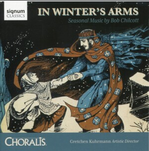 B. CHICOTT - IN WINTER'S ARMS - CHORALIS - KUHRMANN
