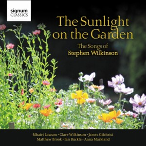 The Sunlight on the Garden - The Songs of Stephen Wilkinson
