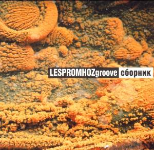 "Lespromhoz GROOVE ""Various"" - (ethno avant-garde, experimental fusion)-Folk Music-Ethno"