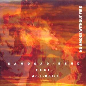 Samosad bend feat. Dr. I. Bolit - No Smoke Without Fire -Eletronic Intermezzo