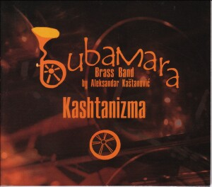 Bubamara Brass Band  - Kashtanizma-World Music