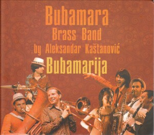 Bubamara  Brass Band - Alexander Kaštanovicć - Bubamarija-Brass-World Music