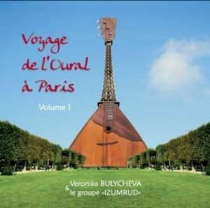 Voyage de l'Oural à Paris - Veronika Bulycheva and Le group IZUMRUD-Russian Folk Music