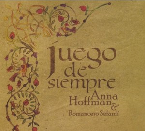 Juego De Siempre - Anna Hoffman - Romancero Sefardi -Folk Music