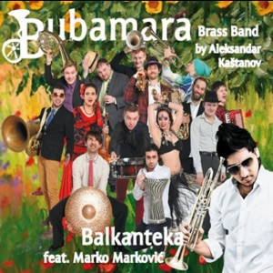 Bubamara Brass Band By Aleksandar Kaštanov - Balkanteka-Brass-Folk Music