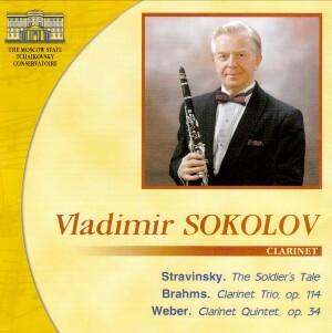 Vladimir Sokolov, clarinet - Stravinsky -The Soldier's Tale / Brahms -Trio Op.114 / Weber - Quintet Op.34-Clarinet