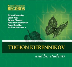 Tikhon Khrennikov and his students-Vocal and Piano-Chamber Music