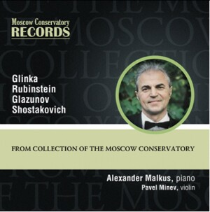 D.D.SHOSTAKOVICH - A.K.GLAZUNOV - A.G.RUBINSTEIN - M.I.GLINKA - A.Malkus, piano-Piano and Violin-Chamber Music