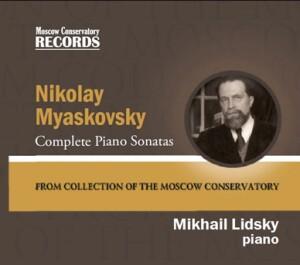N. MYASKOVSKY - Complete Piano Sonatas - Mikhail Lidsky, piano
