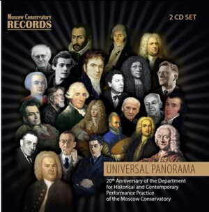 UNIVERSAL PANORAMA - 20th Anniversary of the Department for Historical and Contemporary Performance Practice of the Moscow Conservatory-Chamber Orchestra-Great Performers