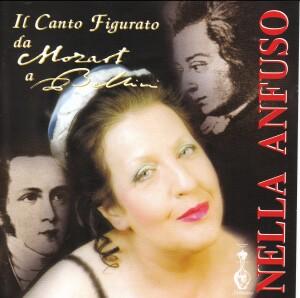 NELLA ANFUSO - Il Canto Figurato da Mozart a Bellini-Vocal and Piano-Vocal and Opera Collection