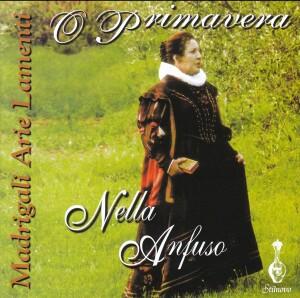 NELLA ANFUSO - Primavera - Madrigali, Arie, Lamenti (XVI - XVII sec.) -Voice and Organ-Baroque