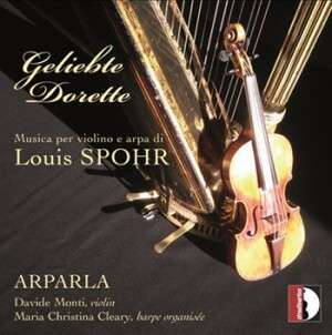 Geliebte Dorette - L.Spohr - Works for violin and harp: Arparla (duo)
