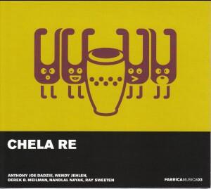 CHELA RE -Fabrica Musica, Vol. 3 - A. Loe Dadzie - M. Jehlen - D. Meilman - N. Nayak - R. Sweeten-Songs