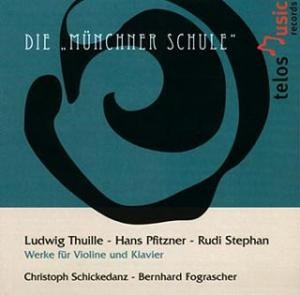 """DIE """"MÜNCHNER SCHULE"""" Vol. 1- Violine und Klavier, L. Thuille, H. Pfitzner, R. Stephan-Piano"""