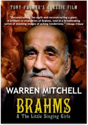 Tony Palmer's Classic Film: Warren Mitchell as Brahms and the Singing Girls-Biography Movie