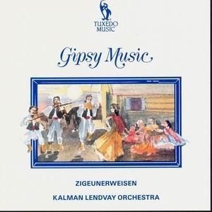 Gipsy music, Zigeunerweisen - KALMAN LENDVAY ORCHESTRA-Gypsy Music