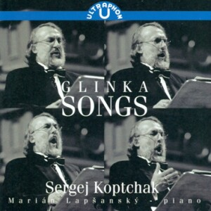 M. Glinka - Songs - Sergej Koptchak, bass -  M. Lapsansky, piano-Voices and Orchestra-Songs and Romances