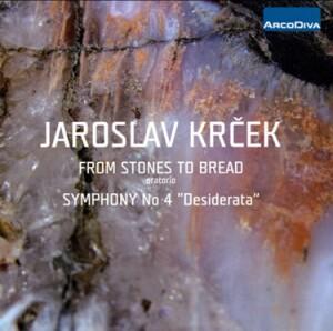 J. KRCEK - FROM STONES TO BREAD - SYMPHONY No.4 - E.Adlerova, mezzo-soprano - R.Samek, tenor - A.Strejcek speaker in Czech / Radio Symphony Orchestra Pilsen / J.Krcek-Voices and Orchestra-Oratorio