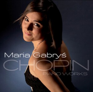 F. Chopin - Piano Works - Maria Gabrys, piano-Piano-Instrumental