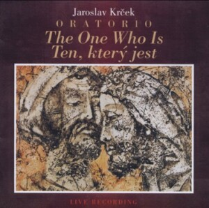 J. KRCEK - THE ONE WHO IS - Oratorio - E.Adlerova - R.Janal - A.Strejcek - Prague Philharmonic Choir - Pilsen Philharmonic Orchestra-Voices and Orchestra-Oratorio