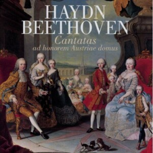 F.J. HAYDN - L.van BEETHOVEN - Cantatas ad honorem Austriae domus-Voice, Choir and Orchestra-Cantatas