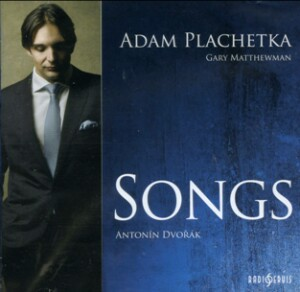 Adam Plachetka - Songs - A. Dvorak - Greek Poems, Op. 50  - Gypsy Songs, Op. 55 - Biblical Songs, Op.99 (Gary Matthewman, piano)-Vocal and Piano-Vocal Recital