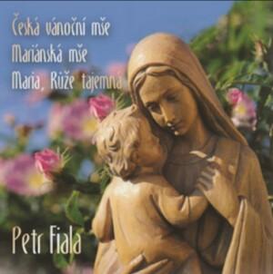 P.FIALA - ČESKÁ VÁNOČNÍ MŠE - MARIÁNSKÁ MŠE - MARIA, RŮŽE TAJEMNÁ - Czech Philharmonic Choir-Voice and Choir-Christmas Music