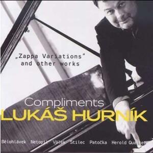 Lukáš Hurník - Compliments - Variations on the Theme by Frank Zappa -Orchestra-Contemporary music