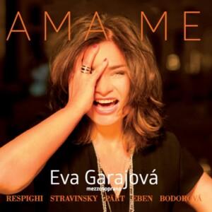 RECITAL - AMA ME - E.Garajova mezzo-soprano: O. RESPIGHI - I. STRAVINSKY - S. BODOROVA - P. EBEN - L.Peterkova - J.Lahodna - M.Svejkar - J.Hosprova - J.Sveceny - K.Englichova - Zemlinsky Quartet-Voices and Quartet-Vocal Recital