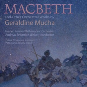 MACBETH and Other Orchestral Works by Geraldine Mucha -Vocal and Piano-Vocal Collection