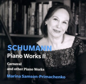 Schumann: Piano Works II -Carnaval and other Piano Works - M.Samson-Primachenko (piano)-Klavír-Instrumental