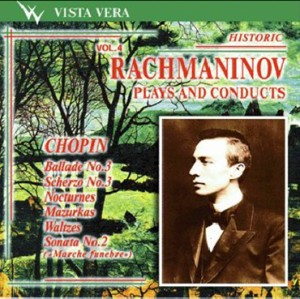 Rachmaninov plays and conducts, Vol. 4 -  Chopin -Piano-Enregistrement historique