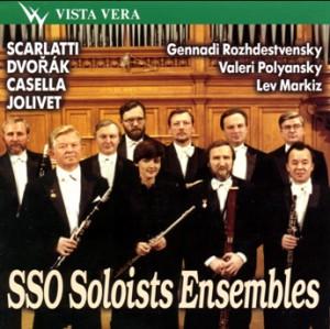 SSO Soloists Ensembles - G. Rozhdestvensky, V.Poliansky, L. Markiz - Scarlatti - Dvorak -Casella -Jolivet-Chamber Ensemble-Chamber Music