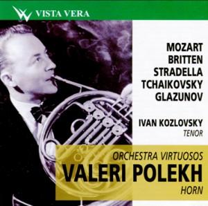 Orchestra virtuosos -Valeri Polekh, horn - Mozart - Britten - Stradella - Tchaikovsky - Glazunov-Horn-Wind Music