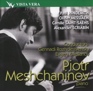 Piotr Meshchaninov, piano - Conductors: Rozhdestvensky, Svetlanov-Piano and Orchestra-Piano Concerto