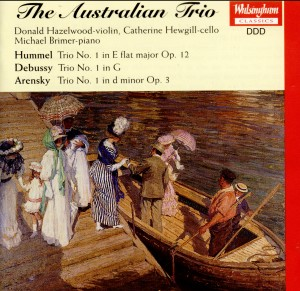 The Australian Trio - Hazelwood - Hewgill - Brimer - Hummel; Debussy; Arensky-Piano and Cello
